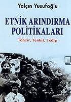 Etnik Arindirma Politikalari - Tehcir Tenkil Tedip