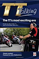 TT Talking - The TT's most exciting era: As seen by Manx Radio TT's lead commentator 2004-2012