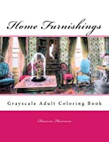 Home Furnishings: Grayscale Adult Coloring Book [並行輸入品]