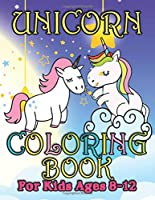 Unicorn Coloring Book: Adorable and Various Unique Design of Coloring Books Perfectly for Childrens ages 4-8