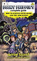 Doomy Prepper's Complete Guide: How to Survive Fifth Grade and the Apocalypse