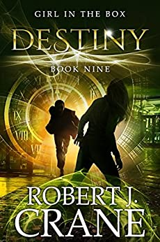 Destiny (The Girl in the Box Book 9) by [Crane, Robert J.]