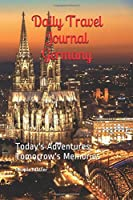 Daily Travel Journal Germany: Today's Adventures, Tomorrow's Memories