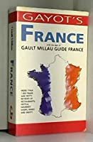 Gayot's France: With the Best of Gaultmillau Guide France (Gault Millau)