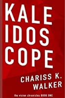 Kaleidoscope (The Vision Chronicles)