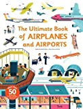 Ultimate Book of Airplanes and Airports (The Ultimate Book of) 画像