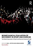 Cover of Biomechanical Evaluation of Movement in Sport and Exercise: The British Association of Sport and Exercise Sciences Guide