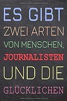Es gibt zwei Arten von Menschen, Journalisten und die Gluecklichen: Journalist Punktraster Notizbuch, Notizheft oder Notizblock | 110  Seiten | Buero Equipment & Zubehoer | Lustiges Geschenk zu Weihnachten oder Geburtstag