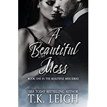 A Beautiful Mess: Beautiful Mess Trilogy Book 1