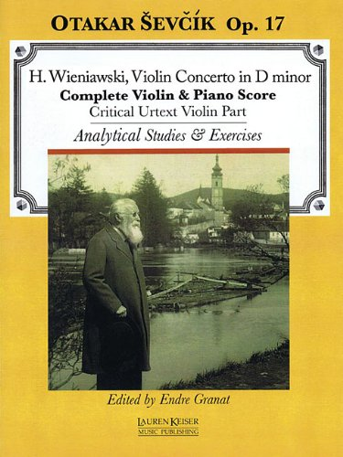 Wieniawski Violin Concerto in D Minor: Otakar Sevcik Op. 17: Complete Piano & Violin Score: Critical Urtext Violin Part: Analytical Studies & Exercises