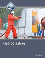 Hydroblasting Trainee Guide (2nd Edition)