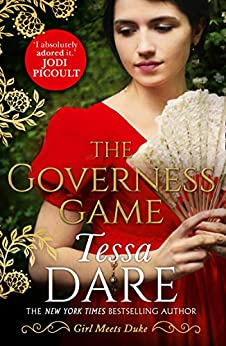 The Governess Game: The unputdownable new Regency romance from the New York Times bestselling author of The Duchess Deal (Girl meets Duke, Book 2) by [Dare, Tessa]
