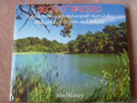 Secret Waters: A Guide to the Quiet And Unspoilt Rivers,Lakes And Canals of Britain And Ireland