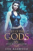 Gift of the Gods (Magic Blessed Academy)