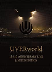 UVERworld 15&10 Anniversary Live LIMITED EDITION(完全生産限定盤) [DVD]