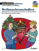 Weihnachtsmelodien. Klarinette spielen - mein schoenstes Hobby: Beliebte Lieder, Songs und klassische Stuecke zur Weihnachtszeit. 1-2 Klarinetten in B, Klavier ad lib..
