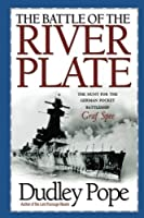 The Battle of the River Plate: The Hunt for the German Pocket Battleship Graf Spee by Dudley Pope(1905-06-27)