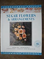 Sugar Flowers & Arrangement: Intermediate Techniques (Sugarcraft Skills)