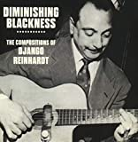 DIMINISHING BLACKNESS ~ THE COMPOSITIONS OF DJANGO REINHARDT: 3CD BOXSET