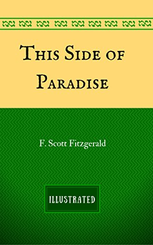 This Side of Paradise : By F. Scott Fitzgerald -Illustrated (English Edition)の詳細を見る
