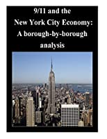 9/11 and the New York City Economy: A Borough-by-borough Analysis (Terrorism)