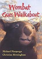 Wombat Goes Walkabout by Michael Morpurgo M B E(2000-07-01)