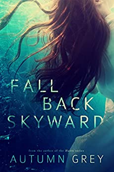 Fall Back Skyward (Fall Back Series #1) by [Grey, Autumn]