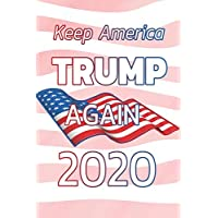 Keep America Trump Again 2020: Notebook | Journal | Diary | 110 Lined Pages
