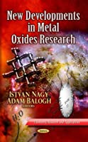 New Developments in Metal Oxides Research (Chemistry Research and Applications)