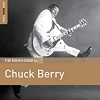 ROUGH GUIDE: CHUCK BER