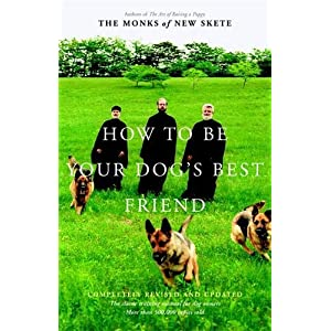 How To Be Your Dog's Best Friend: The Classic Manual for Dog Owners Click on image for further info.