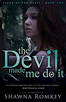 The Devil Made Me Do It (Speak of the Devil Book 2) by [Romkey, Shawna]