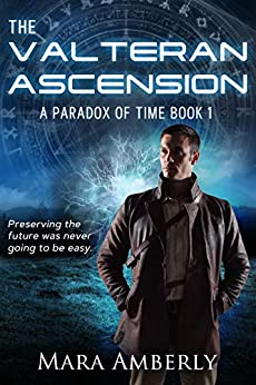 The Valteran Ascension (A Paradox of Time Book 1) by [Amberly, Mara]