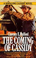 The Coming of Cassidy (A Hopalong Cassidy Novel)