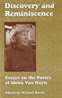 Discovery and Reminiscence: Essays on the Poetry of Mona Van Duyn