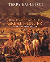 Heathcliff and the Great Hunger: Studies in Irish Culture