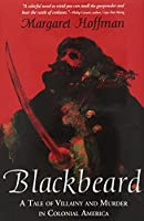 Blackbeard: A Tale of Villainy and Murder in Colonial America
