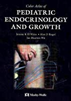 Color Atlas Of Pediatric Endocrinology And Growth