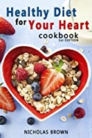 Healthy Diet for Your Heart: How to Create Your Perfect Diet to Naturally Lowering High Blood Pressure and Improving Heart Health [並行輸入品]