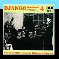 The Classic Early Recordings In Chronological Order - Volume 4 by Django Reinhardt