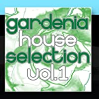 Gardenia House Selection Vol.1
