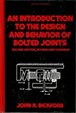 An Introduction to the Design and Behavior of Bolted Joints (Mechanical Engineering, No 70)
