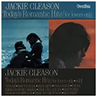 Today's Romantic Hits Vols.1 & 2 by Jackie Gleason