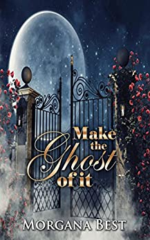 Make the Ghost of It: Funny Cozy Mystery Series (Witch Woods Funeral Home Book 3) by [Best, Morgana]