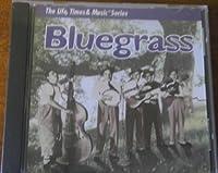Life, Times & Music Series: Bluegrass (1996-05-03)