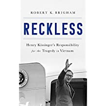 Reckless: Henry Kissinger and the Tragedy of Vietnam