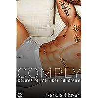 Comply: Desires of the Biker Billionaire (Billionaire Biker series Book 3) (English Edition)
