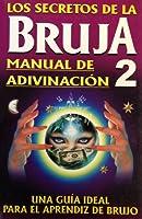 Los Secretos De La Bruja: Manual De Adivinacion