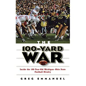 The 100-Yard War: Inside the 100-Year-Old Michigan-Ohio State Football Rivalry