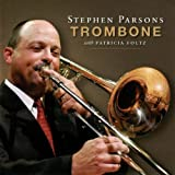 Stephen Parsons, Trombone